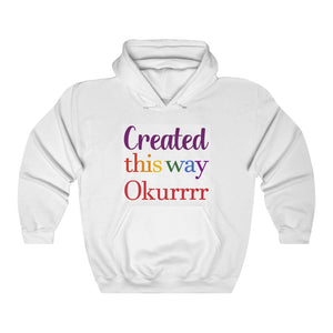 Created This Way Okurrr - Unisex Sweatshirt Hoodie