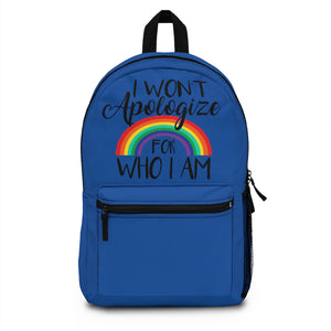 I Won't Apologize For Who I Am Backpack (Made in USA)