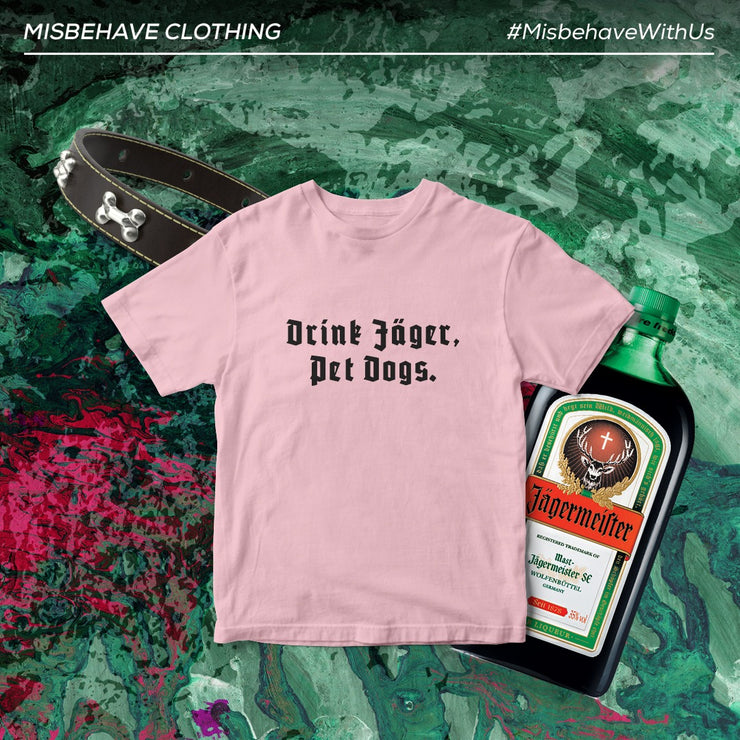 DRINK JAGER PET DOGS T-SHIRT