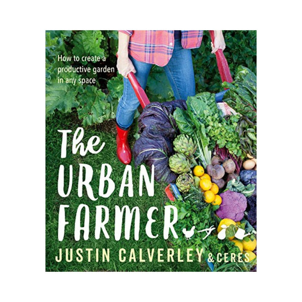 Urban Farmer: How to Create a Productive Garden in Any Space