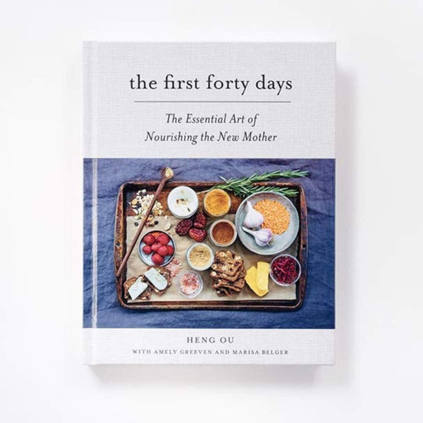 The First Forty Days: The Essential Art of Nourishing the New Mother ~ by Heng Ou, Amely Greeven & Marisa Belger - Little Gumnut Co.