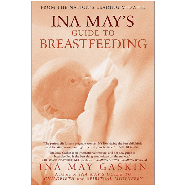 Ina May's Guide to Breastfeeding ~ by Ina May - Little Gumnut Co.