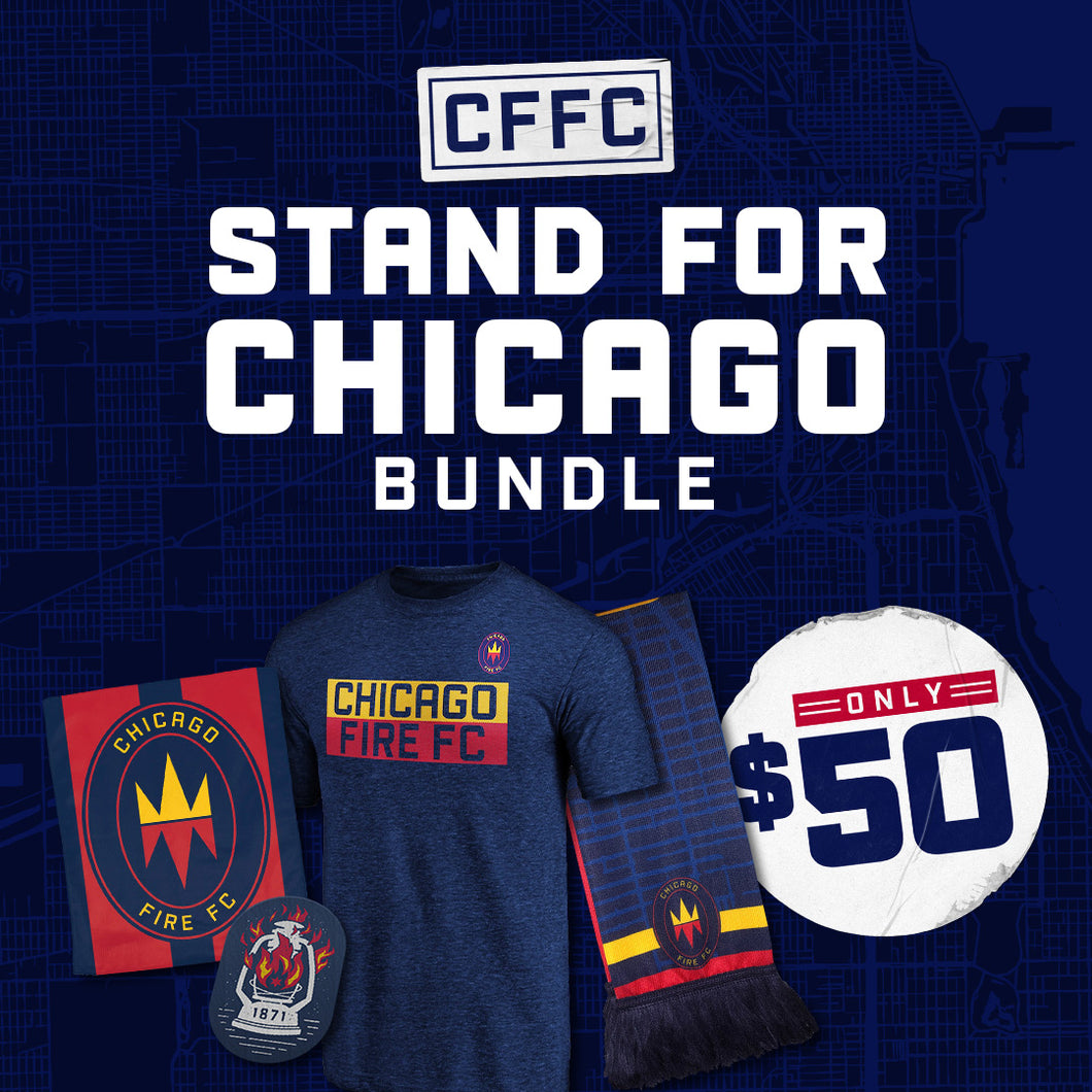 Chicago Fire Men's Stand For Chicago Bundle