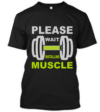 Load image into Gallery viewer, Please wait Installing Muscle - Unisex Tee