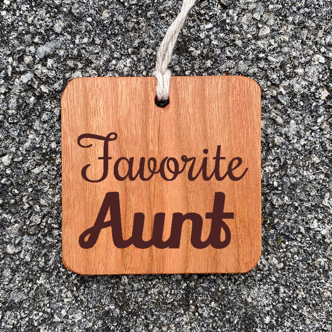 Wood ornament laser engraved design Favorite Aunt.