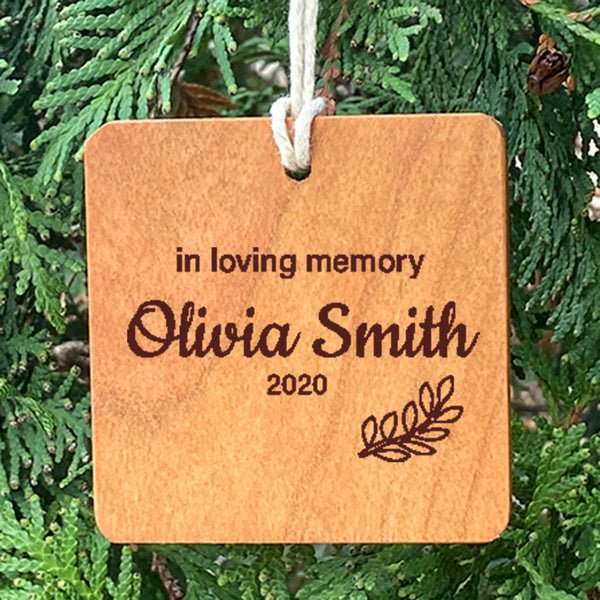 Wood ornament with laser engraved text In Loving Memory Olivia Smith 2020