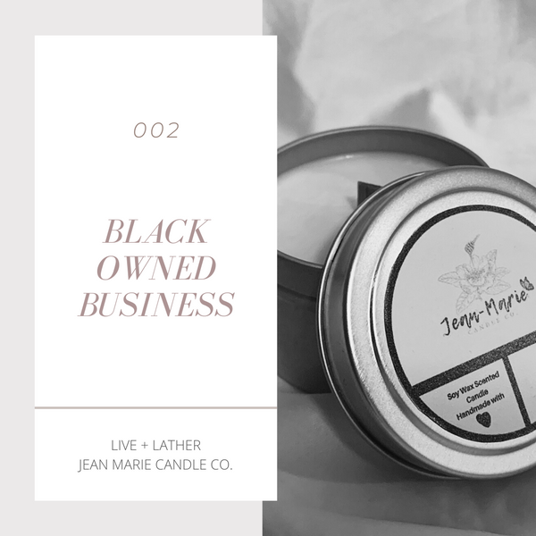 02 - #blackownedbusiness Live + Lather and Jean-Marie Candle Co.