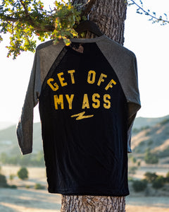 GET OFF MY ASS BASEBALL SHIRT