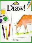 Draw! (Art and Activities for Kids)