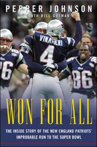 Won for All : The Inside Story of the New England Patriots' Improbable Run to the Super Bowl