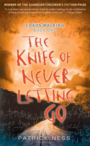 The Knife of Never Letting Go: Chaos Walking: Book One