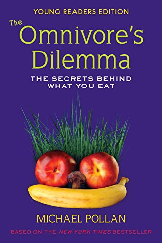 The Omnivore's Dilemma for Kids: The Secrets Behind What You Eat