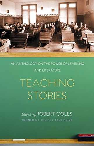 Teaching Stories: An Anthology on the Power of Learning and Literature (Modern Library Paperbacks)
