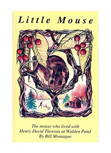 Little Mouse: The Mouse Who Lived With Henry David Thoreau at Walden Pond