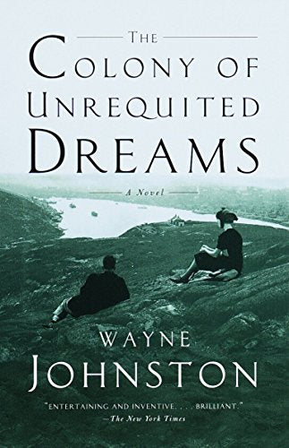 The Colony of Unrequited Dreams: A Novel