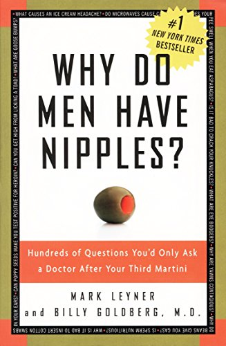Why Do Men Have Nipples? Hundreds of Questions You'd Only Ask a Doctor After Your Third Martini