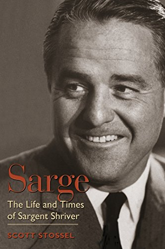 Sarge: The Life and Times of Sargent Shriver