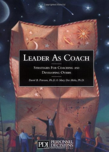 Leader As Coach: Strategies for Coaching & Developing Others