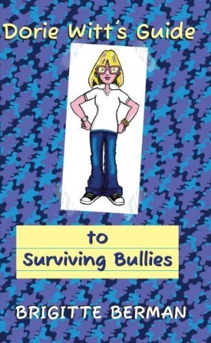 Dorie Witt's Guide to Surviving Bullies