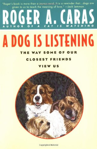 A Dog Is Listening: The Way Some of Our Closest Friends View Us