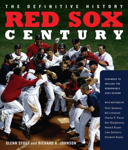 Red Sox Century: The Definitive History of Baseball's Most Storied Franchise, Expanded and Updated