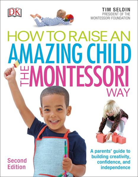 How To Raise An Amazing Child the Montessori Way