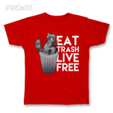 Eat Trash Live Free Tee