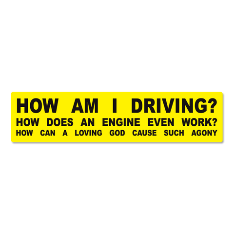 HOW AM I DRIVING? sticker.