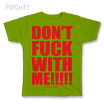 Don't Fuck With Me Tee