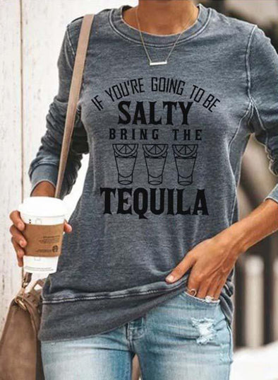 Bring The Tequila Sweatshirt
