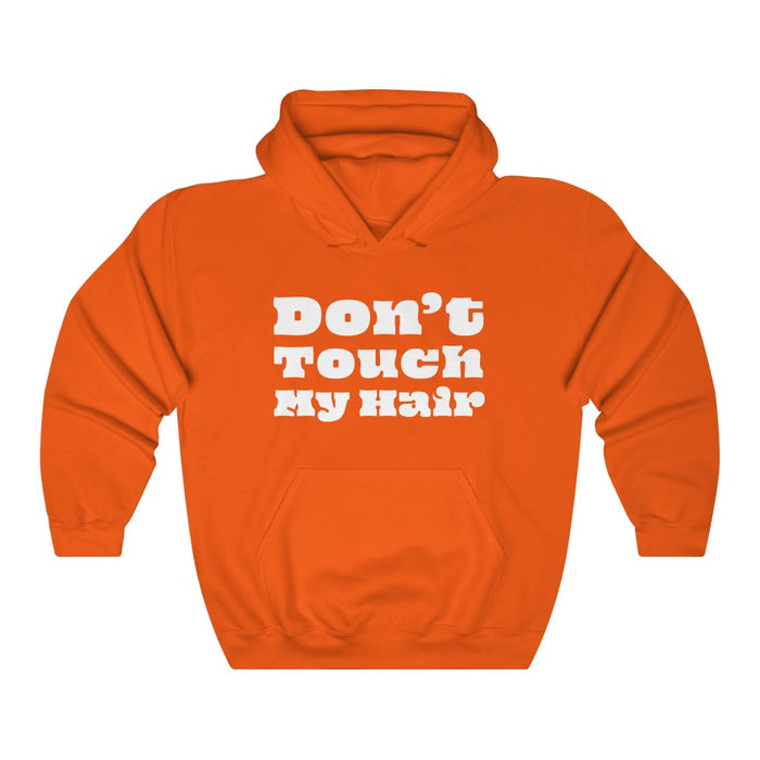 """Don't Touch My Hair"" Unisex Hoodie"