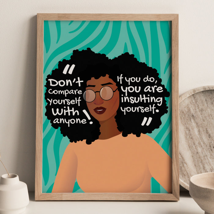 """Don't Compare Yourself"" Print"