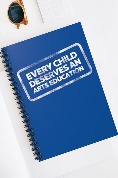 Every Child Deserves an Arts Education Blue Notebook