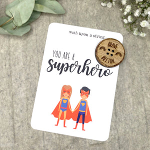 You Are A Superhero Brave Button