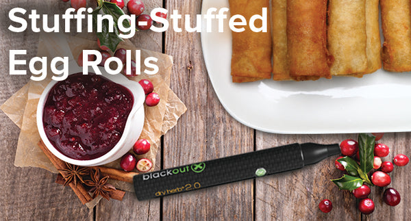 Stuffing-Stuffed Egg Rolls Cannabis Recipe