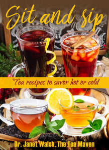 Sit and Sip: tea recipes to savor hot or cold