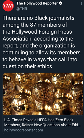 There are no Black journalists among the 87 members of the Hollywood Foreign Press Association, according to an L.A. Times report, and the organization is continuing to allow its members to behave in ways that call into question their ethics