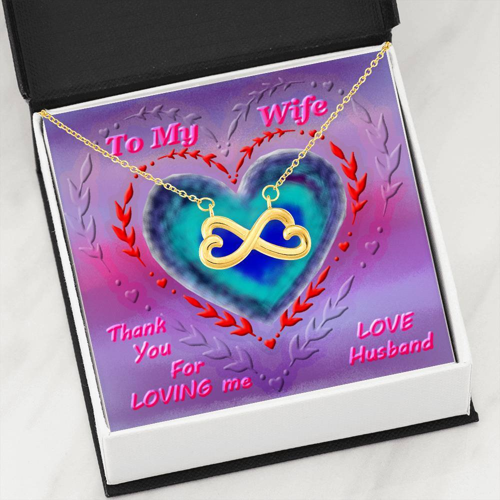 To My Wife Thank You for Loving Me Infinity Heart Necklace- Anniversary Gift for Wife -Valentine's Day Gift for Wife -Birthday Gift for Wife