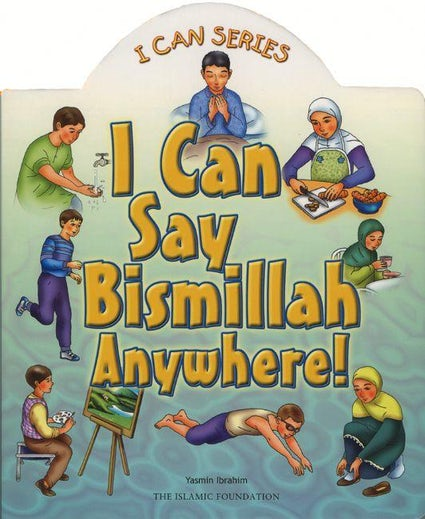 I can say Bismillah anywhere!