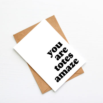 You are totes Amaze Blank Card-Stationary-Little Fish Co.
