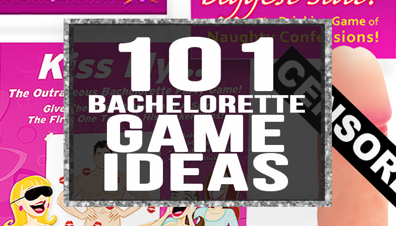 101 Bachelorette Game Ideas