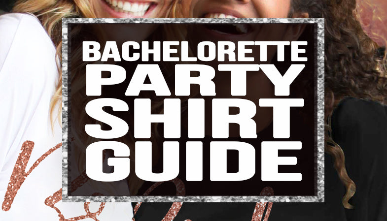 Bachelorette Party Shirt Guide