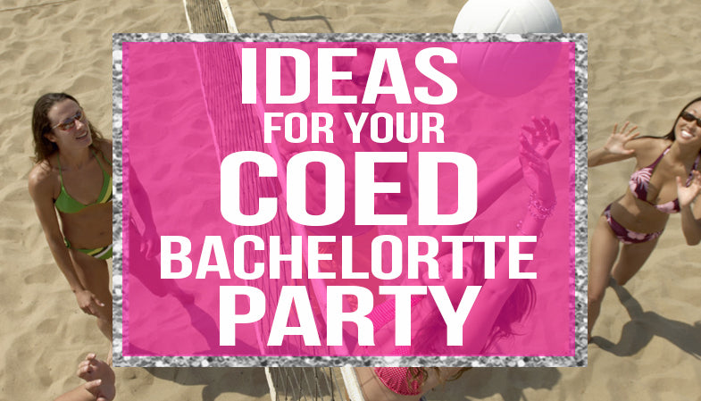 ideas for your coed bachelorette party