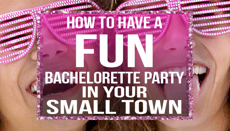 small town bachelorette party ideas