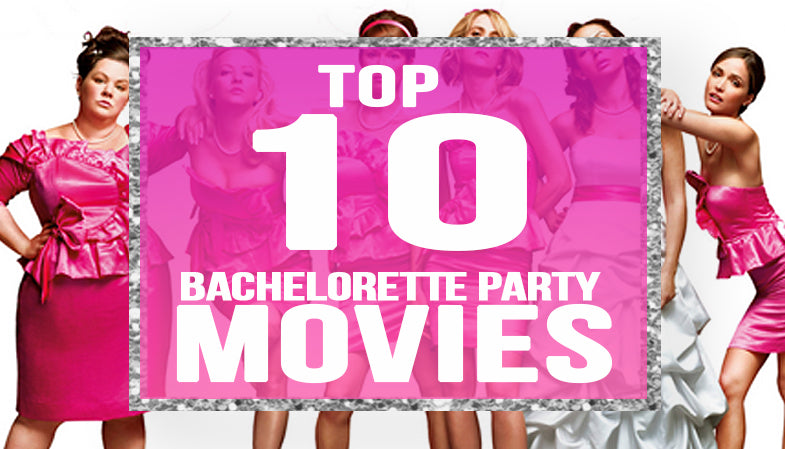 Top 10 Bachelorette Party Movies