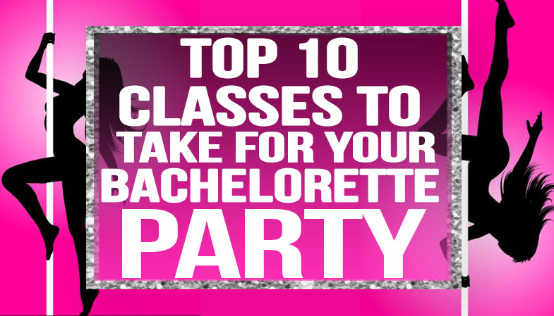 Top 10 Classes To Take For Your Bachelorette Party