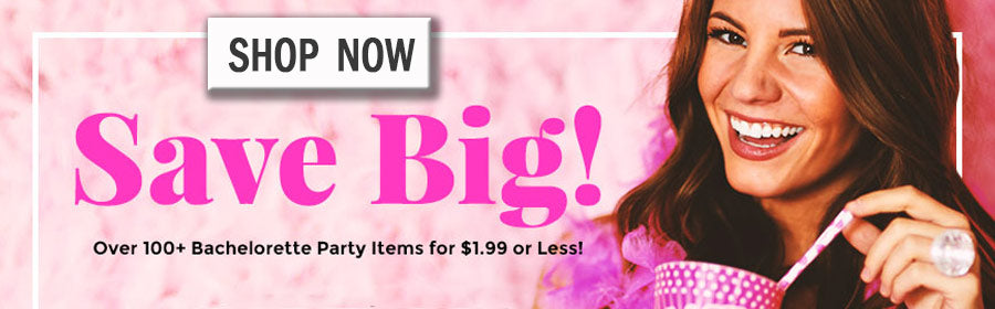Save Big on Bachelorette Party Supplies