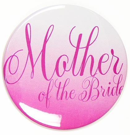 Flirty Mother of the Bride Button