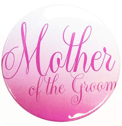 Flirty Mother of the Groom Button