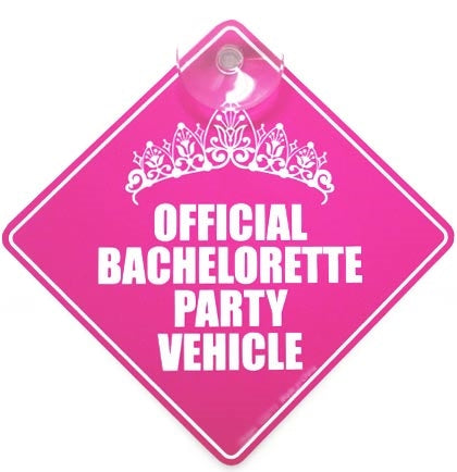 Official Bachelorette Vehicle Sign